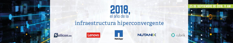 2018, el año de la infraestructura hiperconvergente