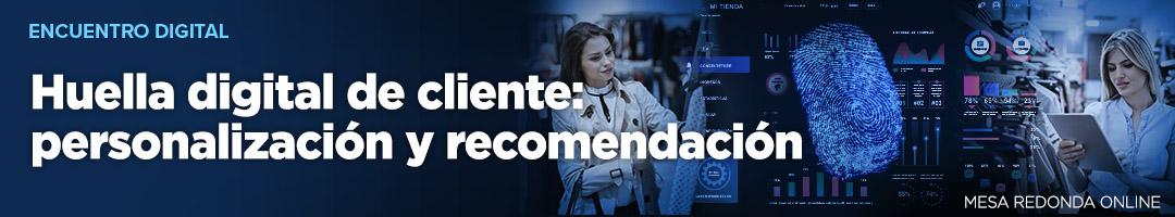 Huella digital de cliente: personalización y recomendación