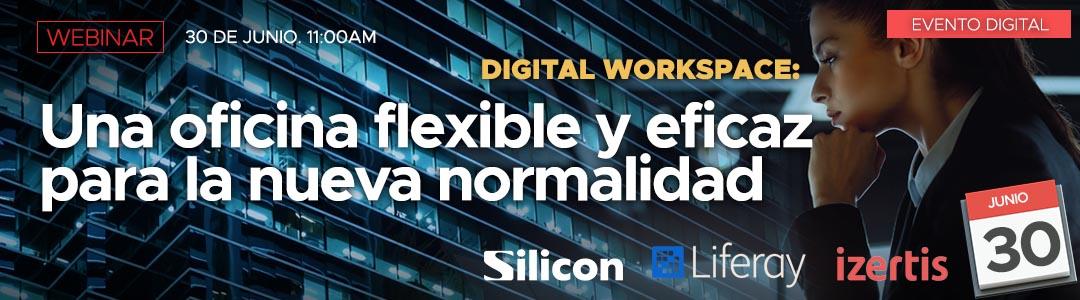 Digital Workspace: una oficina flexible y eficaz para la nueva normalidad